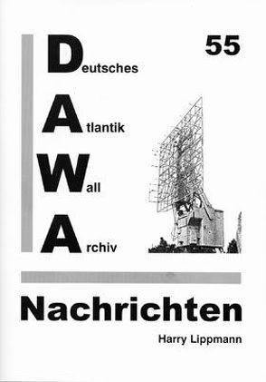 DAWA Nachrichten des Deutschen Atlantikwall-Archivs von Friese,  Jürgen, Hotfilter,  Alfred, Lippmann,  Harry, Tomezzoli,  Giancarlo, Tröndle,  Ludwig