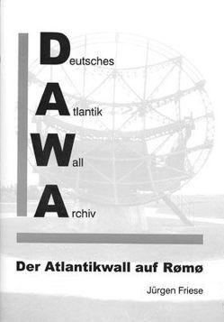 DAWA Sonderbände / Der Atlantikwall auf Rømø von Friese,  Jürgen
