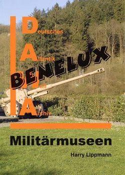 DAWA Sonderbände / Militärmuseen in Benelux von Lippmann,  Harry