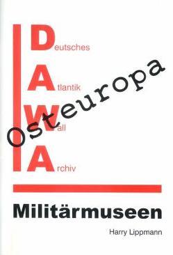 DAWA Sonderbände / Militärmuseen in Osteuropa von Lippmann,  Harry