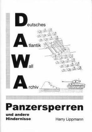 DAWA Sonderbände / Panzersperren und andere Hindernisse von Lippmann,  Harry