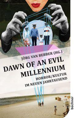Dawn of an Evil Millennium von van Bebber,  Jörg