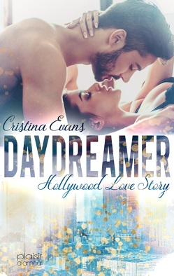 Daydreamer – Hollywood Love Story von Evans,  Cristina