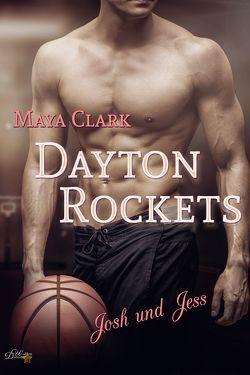 Dayton Rockets: Josh und Jess von Clark,  Maya
