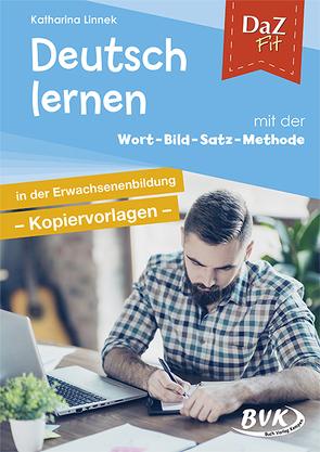 DaZ Fit: Deutsch lernen mit der Wort-Bild-Satz-Methode in der Erwachsenenbildung – Kopiervorlagen von Linnek,  Katharina