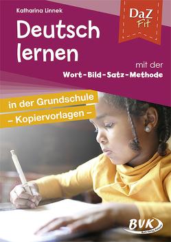 DaZ fit: Deutsch lernen mit der Wort-Bild-Satz-Methode in der Grundschule – Kopiervorlagen von Linnek,  Katharina