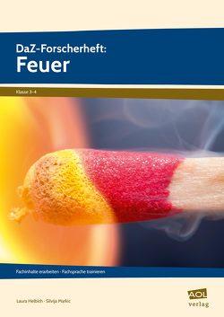 DaZ-Forscherheft: Feuer von Helbich,  Laura, Markic,  Silvija