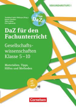 DaZ für den Fachunterricht der Sekundarstufe I / Gesellschaftswissenschaften Klasse 5-10 von Altun,  Tülay, Cakir-Dikkaya,  Yurdakul, Günther,  Katrin, Lipkowski,  Eva