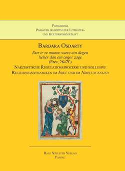 Daz ir ze manne waere ein degen lieber dan ein arger zage (Erec, 2847f.) von Osdarty,  Barbara