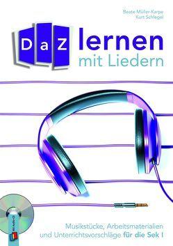 DaZ-Lernen mit Liedern von Müller-Karpe,  Beate, Schlegel,  Kurt