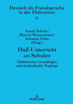 DaZ-Unterricht an Schulen von Scholz,  Janek, Wassermann,  Marvin, Zahn,  Johanna
