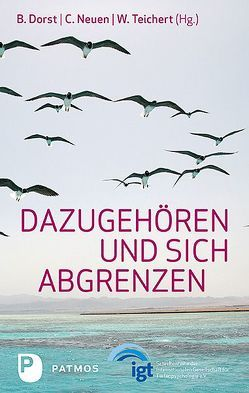 Dazugehören und sich abgrenzen von Dorst,  Brigitte, Neuen,  Christiane, Teichert,  Wolfgang