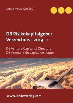 DB Risikokapitalgeber Verzeichnis – 2019 – 1 von (EU),  Group MediaWire, Group IAC Societry,  Heinz Duthel