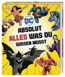 DC Comics Absolut alles was du wissen musst von Marsham,  Liz, Scott,  Melanie, Walker,  Landry Q., Wiacek,  Stephen