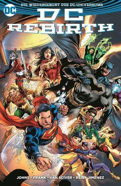DC Rebirth von Gary,  Frank, Heiss,  Christian, Jimenz,  Phil, Johns,  Geoff, Reis,  Ivan, van Sciver,  Ethan
