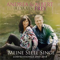 DCD Meine Seele singe von Adams-Frey,  Andrea, Eberwein,  Claus-Peter, Frey,  Albert, Friesen,  Juri, Janz,  Michael