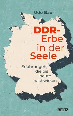 DDR-Erbe in der Seele von Baer,  Udo