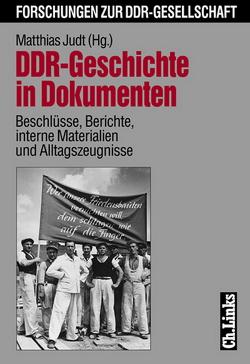 DDR-Geschichte in Dokumenten von Judt,  Matthias