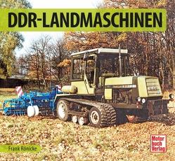 DDR-Landmaschinen von Rönicke,  Frank