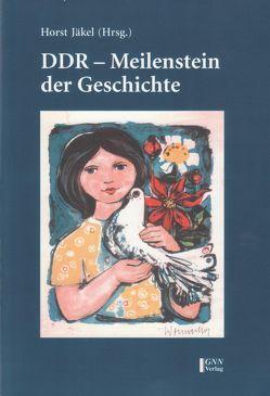 DDR – Meilenstein der Geschichte von Jäkel,  Horst