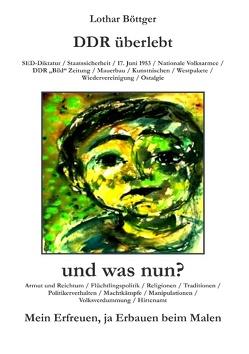DDR überlebt und was nun? von Böttger,  Lothar