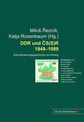 DDR und CS(S)R 1949-1989 von Reznik,  Milos, Rosenbaum,  Katja