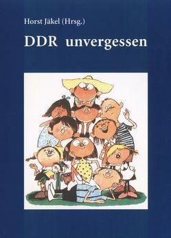 DDR unvergessen von Jäkel,  Horst