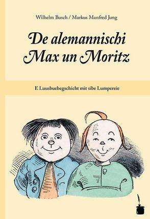 De alemannischi Max un Moritz von Busch,  Wilhelm, Jung,  Markus Manfred, Sauer,  Walter
