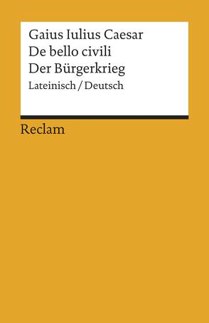 De bello civili / Der Bürgerkrieg von Caesar, Deissmann,  Marieluise, Fündling,  Jörg