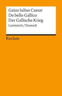 De bello Gallico / Der Gallische Krieg von Caesar, Deissmann,  Marieluise