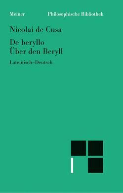 De beryllo / Über den Beryll von Bormann,  Karl, Hoffmann,  Ernst, Nikolaus von Kues, Wilpert,  Paul