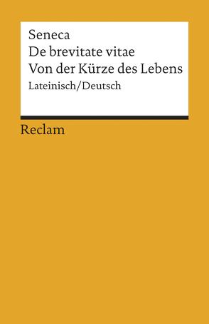 De brevitate vitae /Von der Kürze des Lebens von Giebel,  Marion, Seneca
