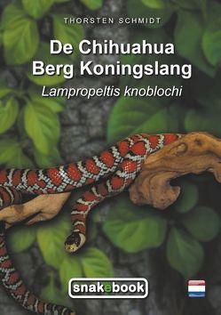 De Chihuahua Berg Koningslang von Schmidt,  Thorsten