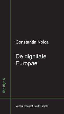 De dignitate Europae von Diaconu,  Madalina, Noica,  Constantin