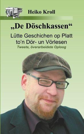"""""""De Döschkassen"""" von Kroll,  Heiko"""