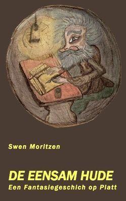 De Eensam Hude von Moritzen,  Swen