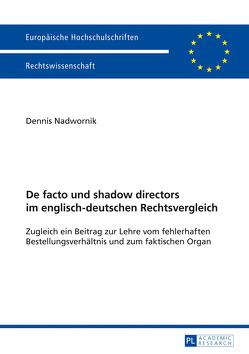 De facto und shadow directors im englisch-deutschen Rechtsvergleich von Nadwornik,  Dennis