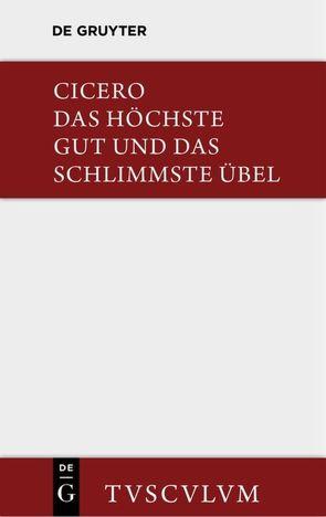 De finibus bonorum et malorum / Das höchste Gut und das schlimmste Übel von Cicero,  Marcus Tullius, Kabza,  Alexander