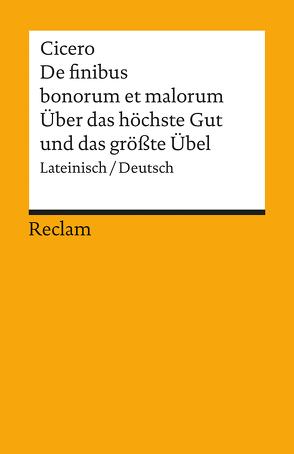 De finibus bonorum et malorum / Über das höchste Gut und das grösste Übel von Cicero, Merklin,  Harald
