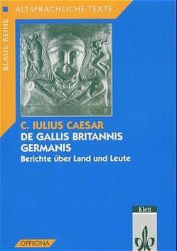 De Gallis Britannis Germanis von Caesar, Schulz,  Meinhard W