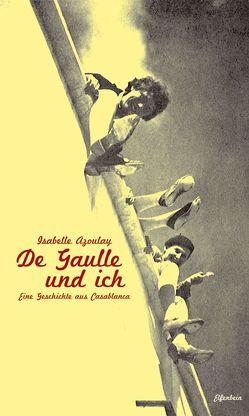 De Gaulle und ich von Azoulay,  Isabelle