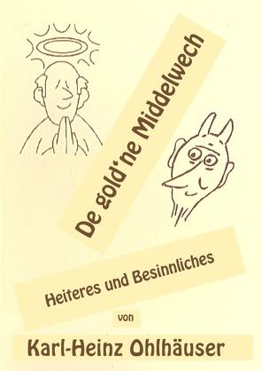 De gold'ne Middelwech von Ohlhäuser,  Karl-Heinz