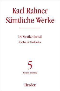 De Gratia Christi von Raffelt,  Albert, Rahner,  Karl, Schneider,  Theodor, Siebenrock,  Roman A