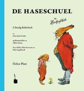 De Haseschuel. E löstelig Belderboch … en et Öcher Platt övversatz von Engelhardt,  Hein, Koch-Gotha,  Friedrich, Sixtus,  Albert