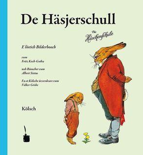 De Häsjerschull. E löstig Bilderbooch … En et Kölschen üvverdrare von Gröbe,  Volker, Koch-Gotha,  Fitz, Sixtus,  Albert