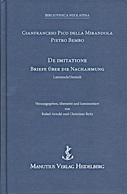 De Imitatione – Briefe über die Nachahmung von Arnold,  Rafael, Bembo,  Pietro, Pico della Mirandola,  Gianfrancesco, Reitz,  Christiane