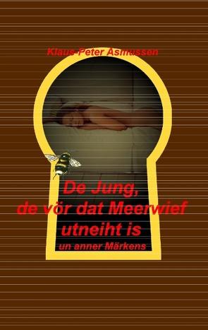 De Jung, de vör dat Meerwief utneiht is von Asmussen,  Klaus-Peter