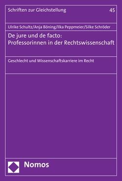 De jure und de facto: Professorinnen in der Rechtswissenschaft von Böning,  Anja, Peppmeier,  Ilka, Schröder,  Silke, Schultz,  Ulrike