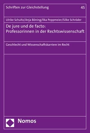 De jure und de facto: Professorinnen in der Rechtswissenschaft von Böning,  Anja, Peppmeier,  Ilka, Roloff,  Juliane, Schröder,  Silke, Schultz,  Ulrike