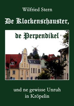 De Klockenschauster, de Perpendikel und ne gewisse Unruh in Kröpelin von Stern,  Wilfried